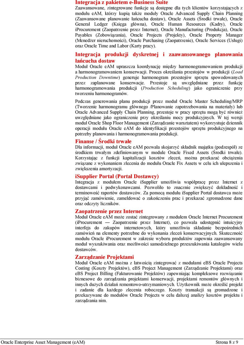 Oracle Manufacturing (Produkcja), Oracle Payables (Zobowiązania), Oracle Projects (Projekty), Oracle Property Manager (Menedżer nieruchomości), Oracle Purchasing (Zaopatrzenie), Oracle Services