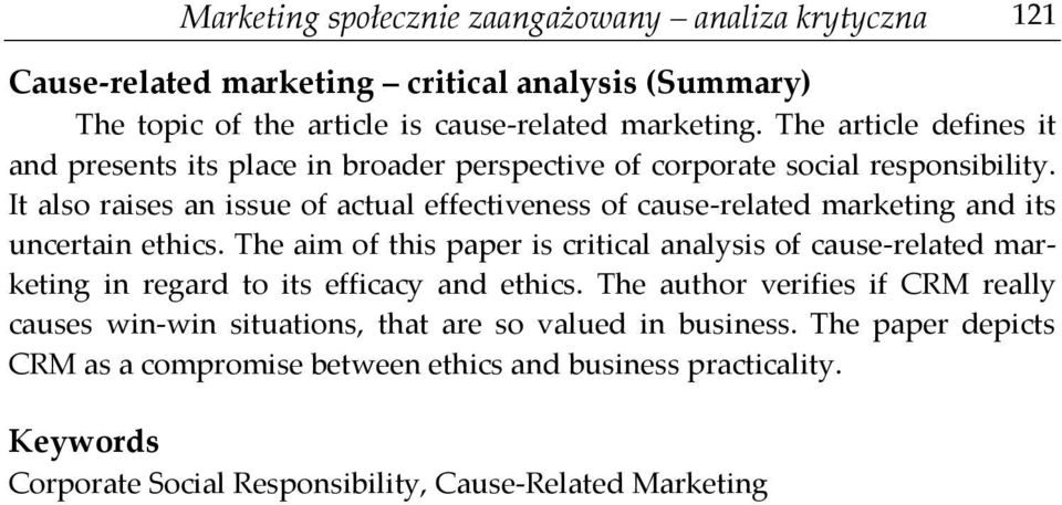 It also raises an issue of actual effectiveness of cause-related marketing and its uncertain ethics.