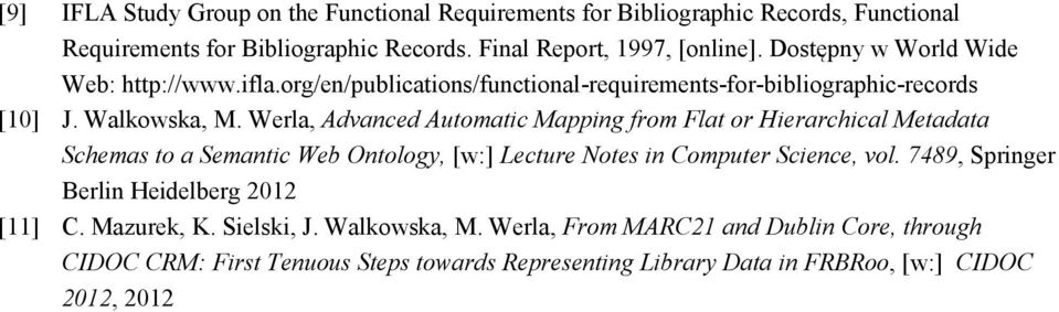 Werla, Advanced Automatic Mapping from Flat or Hierarchical Metadata Schemas to a Semantic Web Ontology, [w:] Lecture Notes in Computer Science, vol.