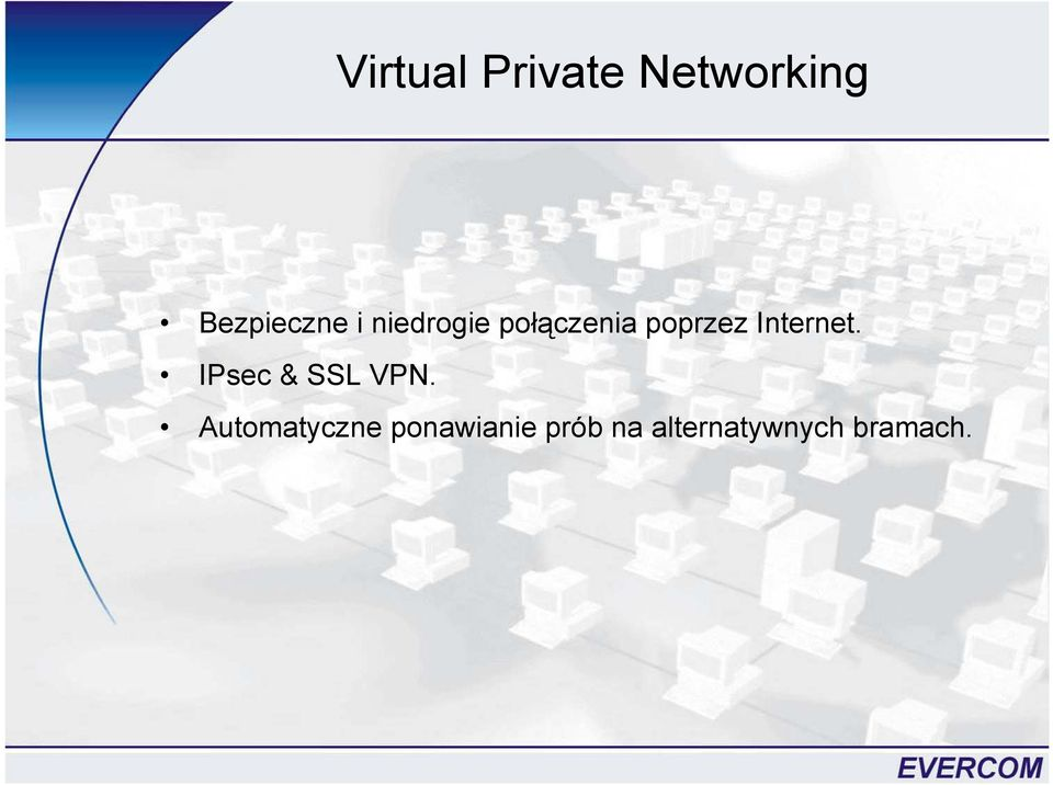 Internet. IPsec & SSL VPN.