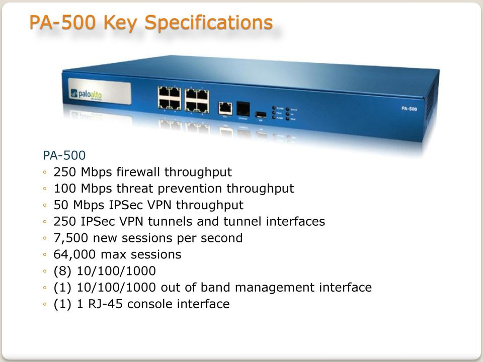 tunnel interfaces 7,500 new sessions per second 64,000 max sessions (8)