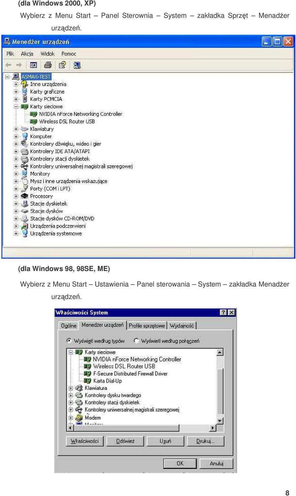 (dla Windows 98, 98SE, ME) Wybierz z Menu Start