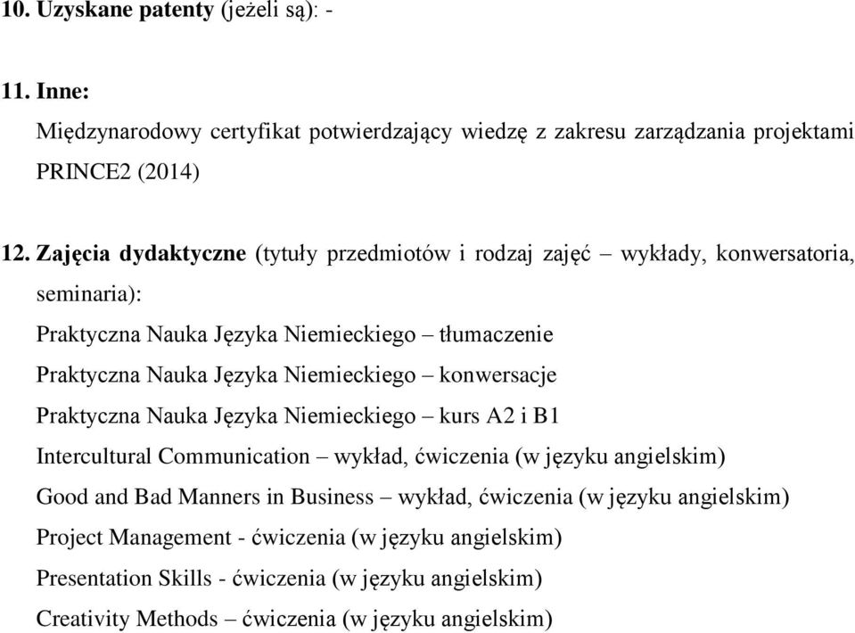 Niemieckiego konwersacje Praktyczna Nauka Języka Niemieckiego kurs A2 i B1 Intercultural Communication wykład, ćwiczenia (w języku angielskim) Good and Bad Manners in