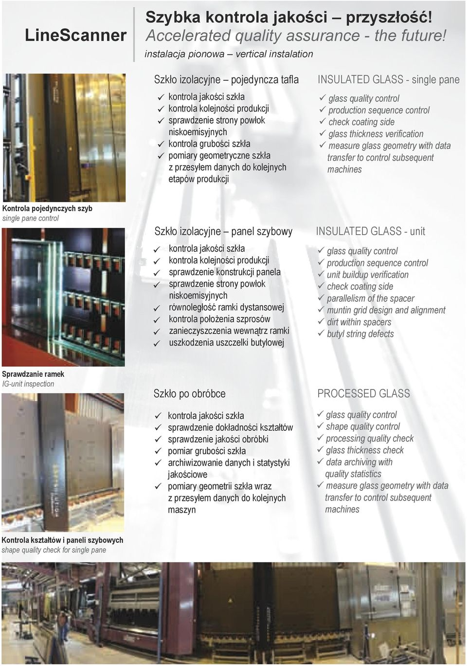 pomiary geometryczne szkła z przesyłem danych do kolejnych etapów produkcji INSULATED GLASS - single pane glass quality control production sequence control check coating side glass thickness