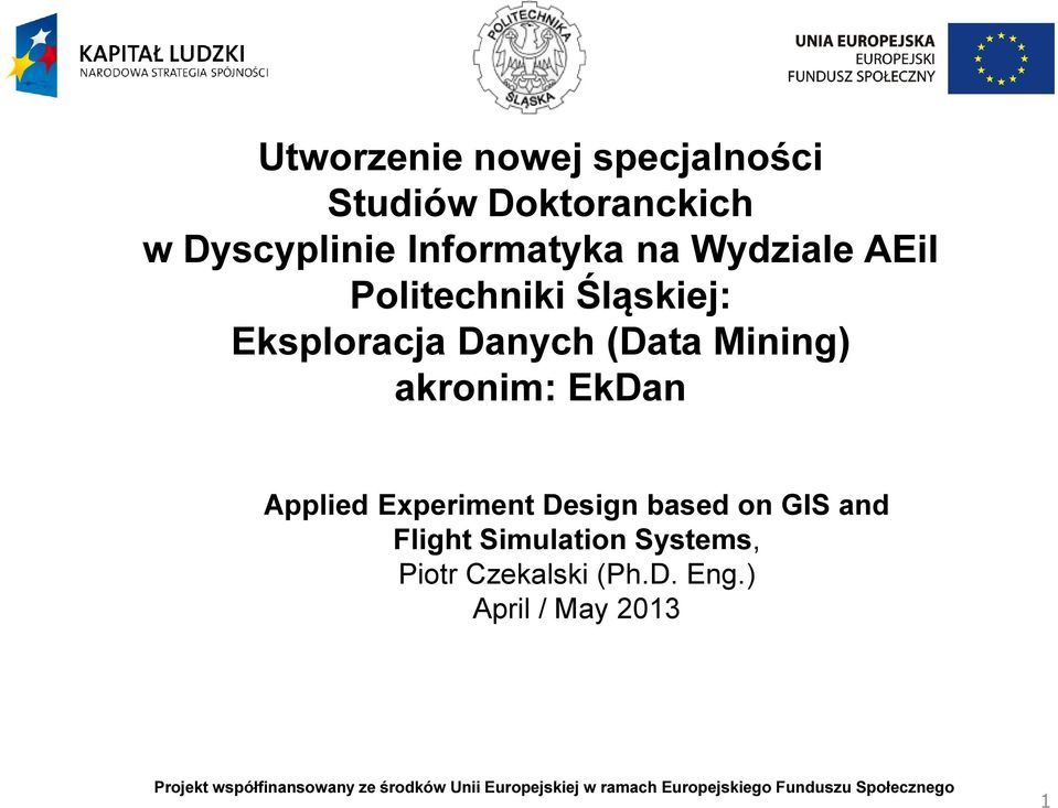 Design based on GIS and Flight Simulation Systems, Piotr Czekalski (Ph.D. Eng.