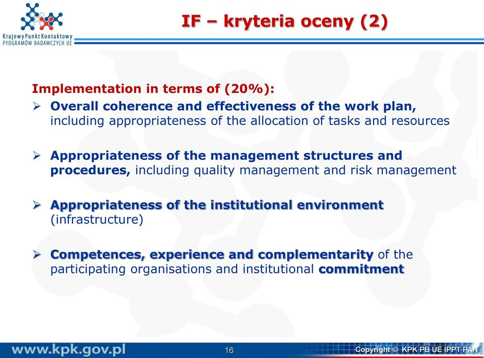 including quality management and risk management Appropriateness of the institutional environment (infrastructure)