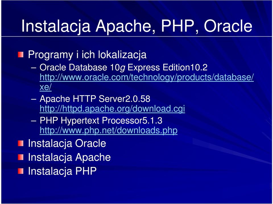 com/technology/products/database/ xe/ Apache HTTP Server2.0.58 http://httpd.