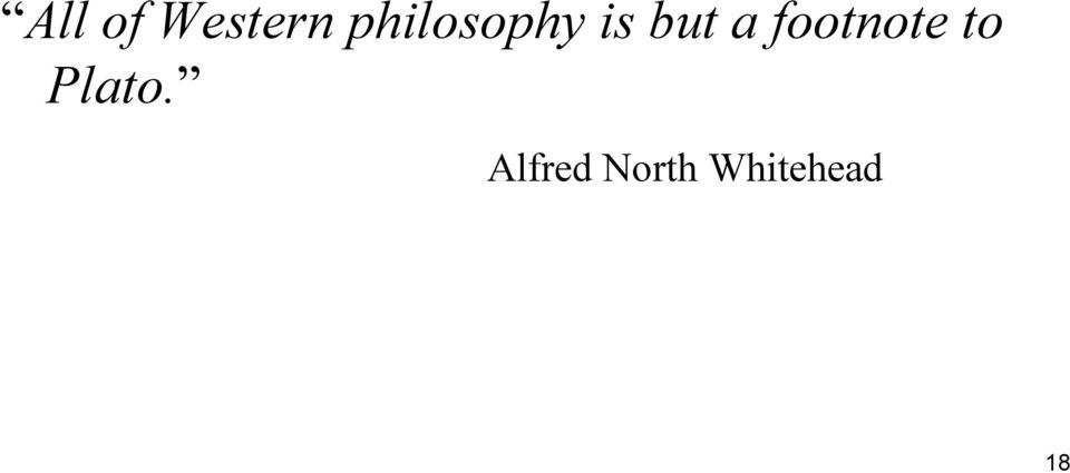 footnote to Plato.