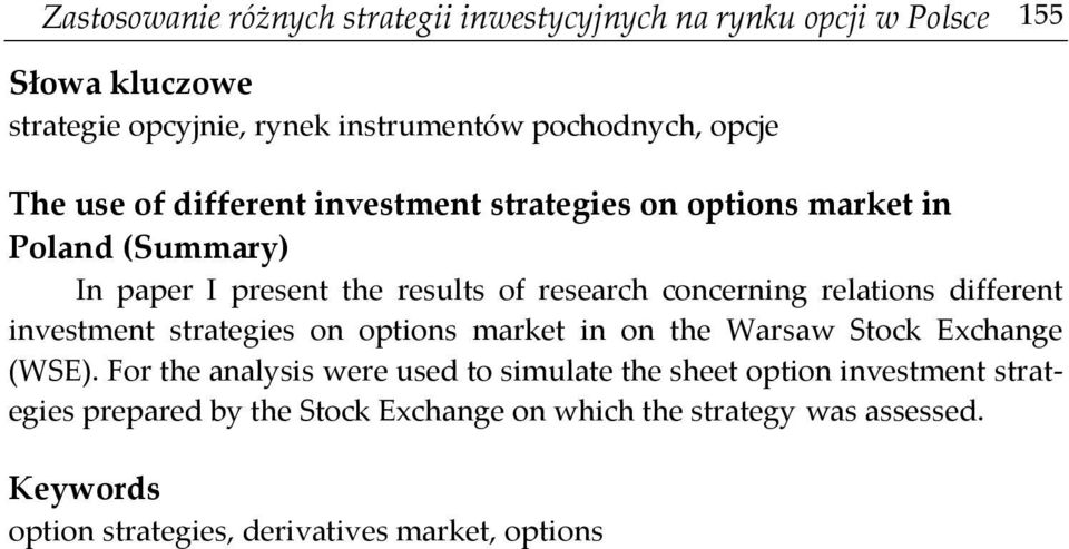 relations different investment strategies on options market in on the Warsaw Stock Exchange (WSE).