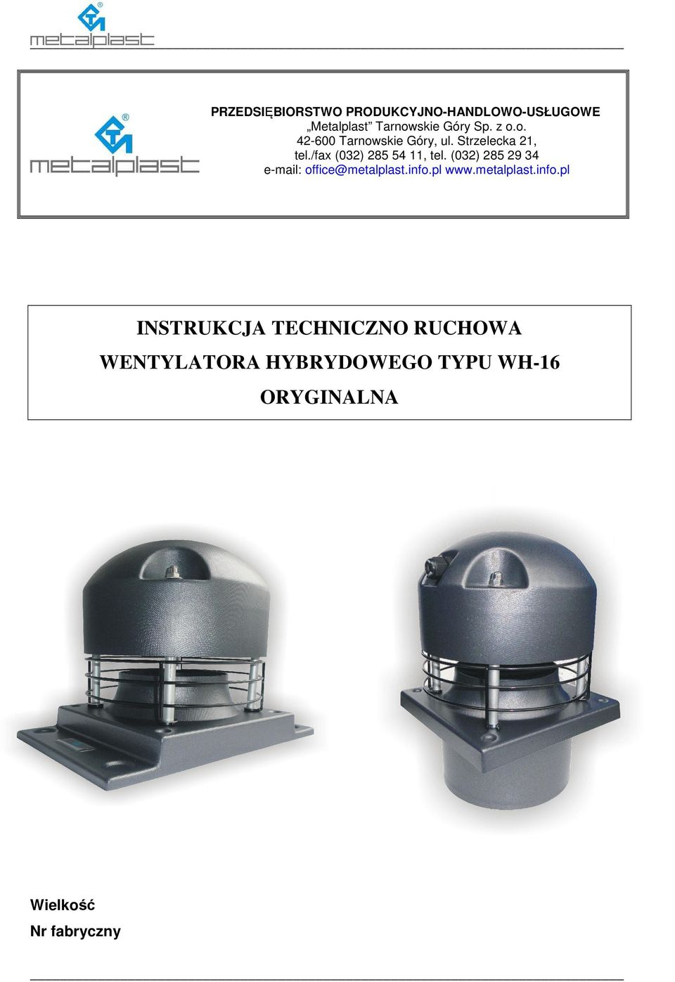 (032) 285 29 34 e-mail: office@metalplast.info.
