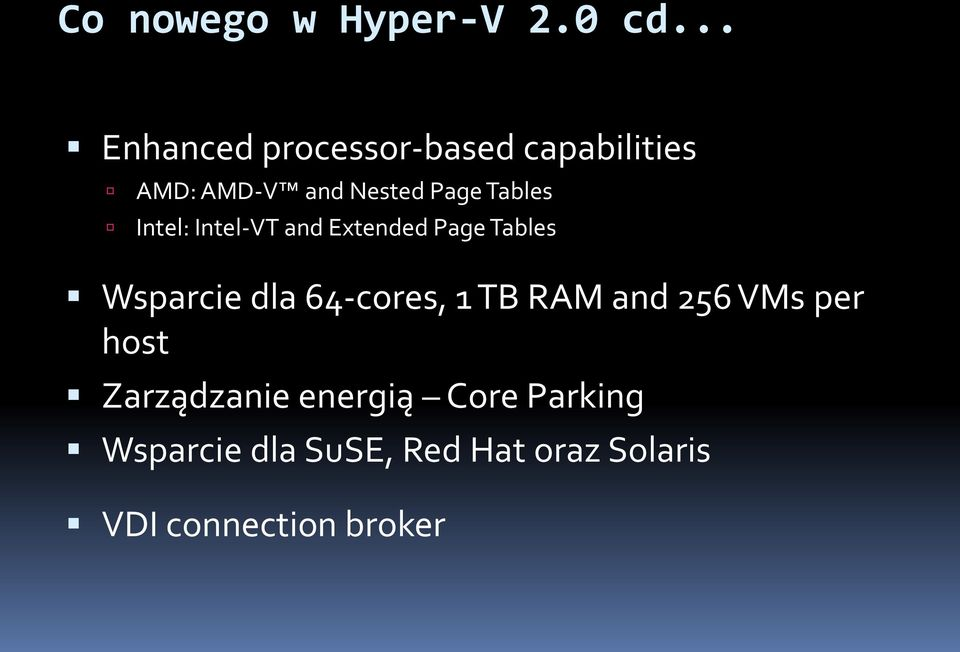 Tables Intel: Intel-VT and Extended Page Tables Wsparcie dla 64-cores, 1