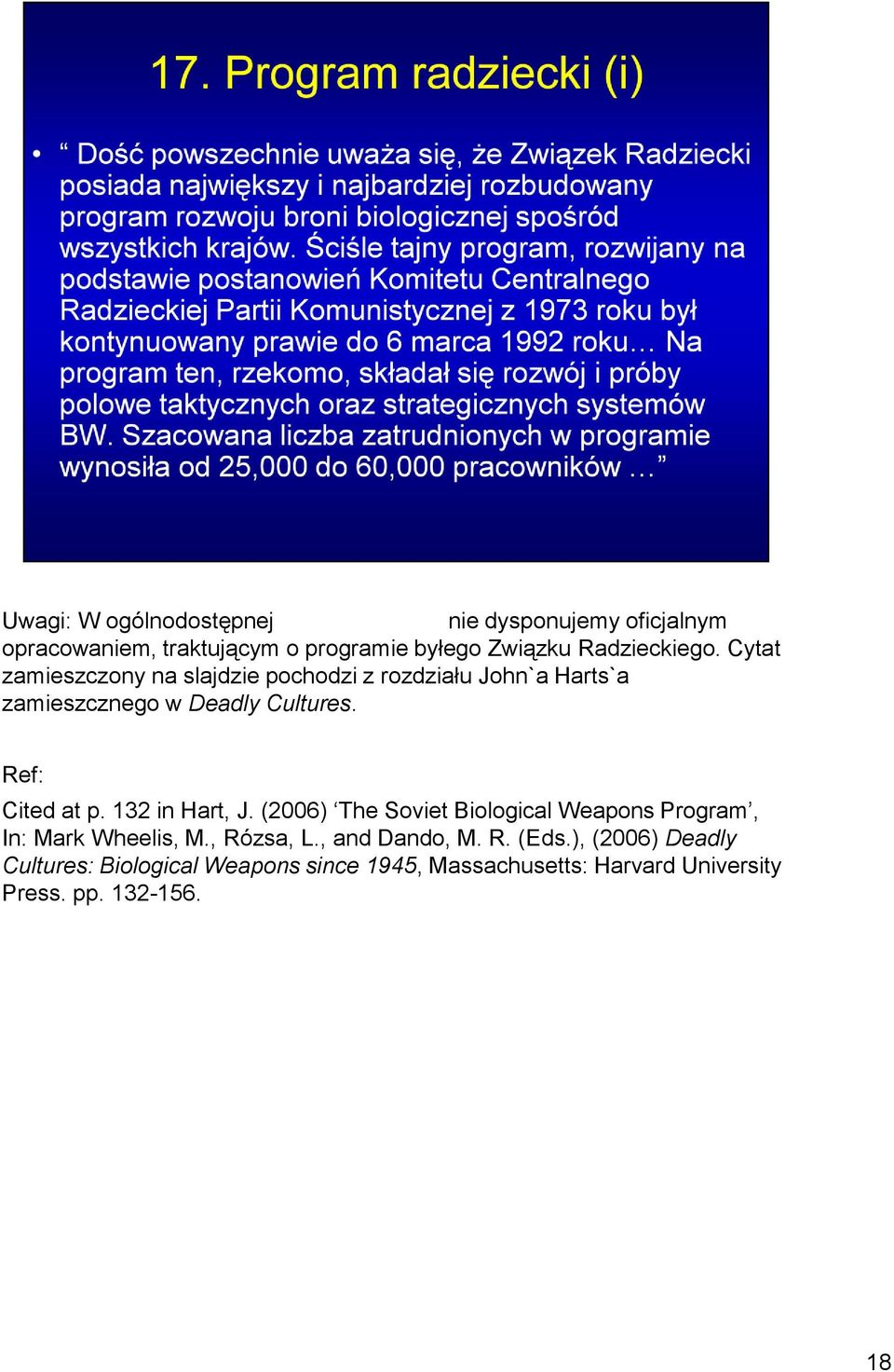 Ref: Cited at p. 132 in Hart, J. (2006) The Soviet Biological Weapons Program, In: Mark Wheelis, M., Rózsa, L.