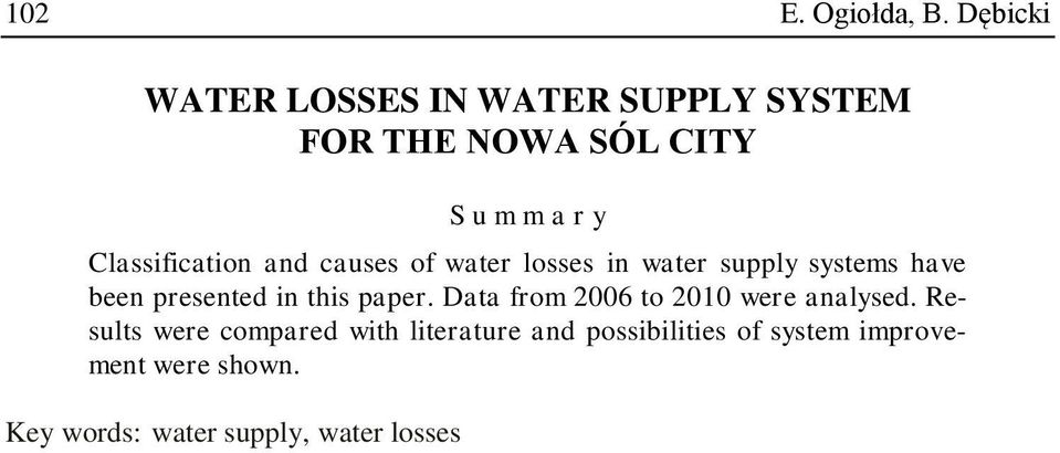 Classification and causes of water losses in water supply systems have been presented in