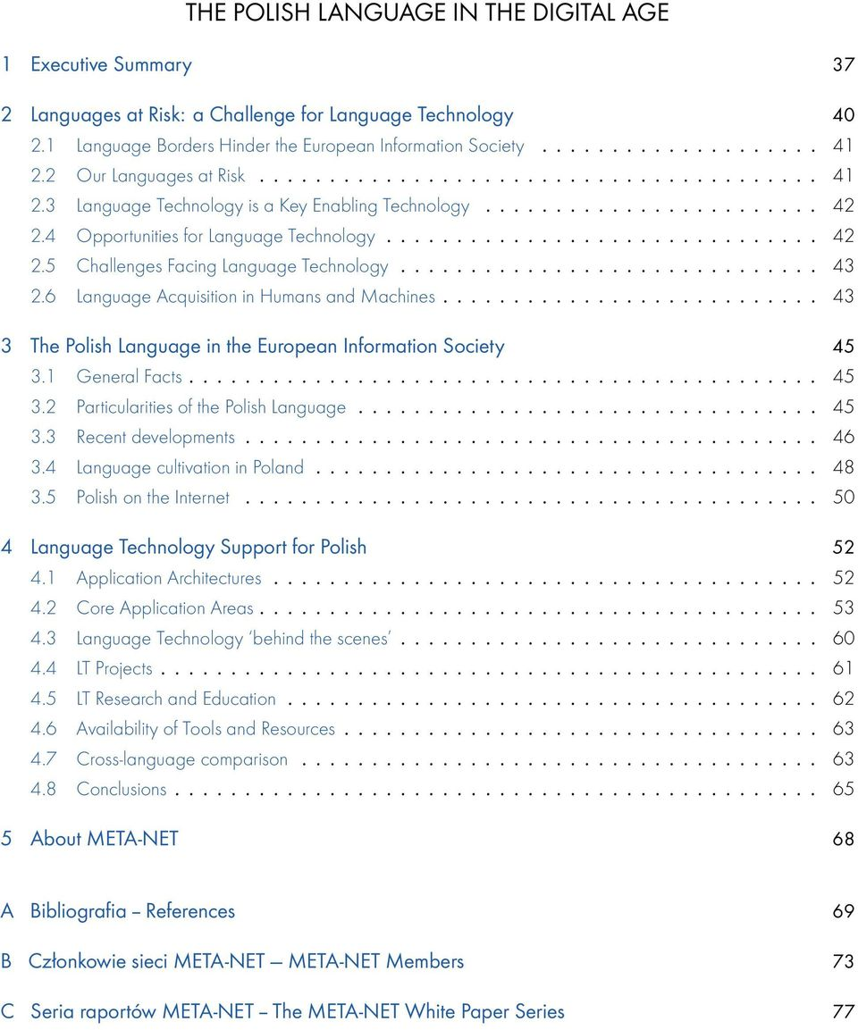 ............................. 43 2.6 Language Acquisition in Humans and Machines........................... 43 3 The Polish Language in the European Information Society 45 3.