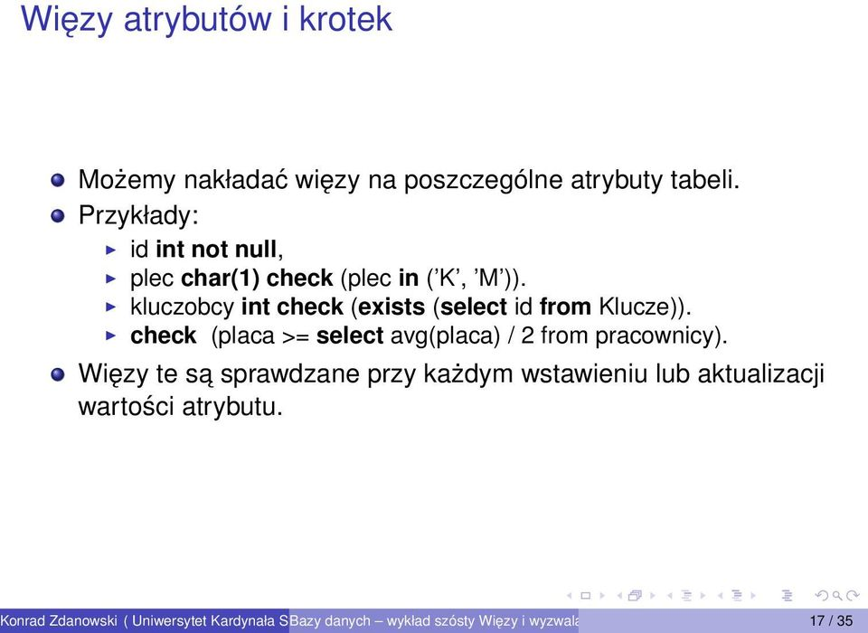 kluczobcy int check (exists (select id from Klucze)).