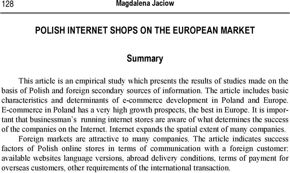 E-commerce in Poland has a very high growth prospects, the best in Europe.