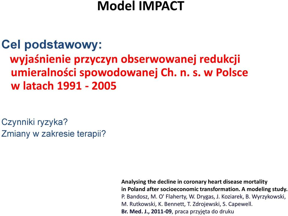 Analysing the decline in coronary heart disease mortality in Poland after socioeconomic transformation.