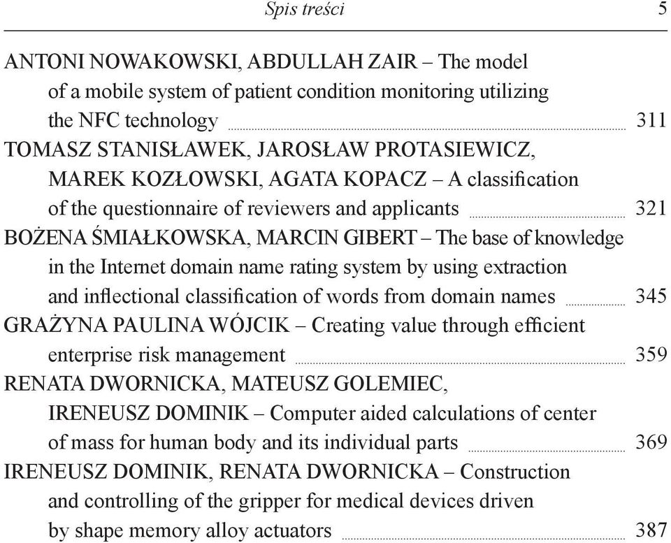 using extraction and inflectional classification of words from domain names 345 Grażyna Paulina Wójcik Creating value through efficient enterprise risk management 359 Renata Dwornicka, Mateusz