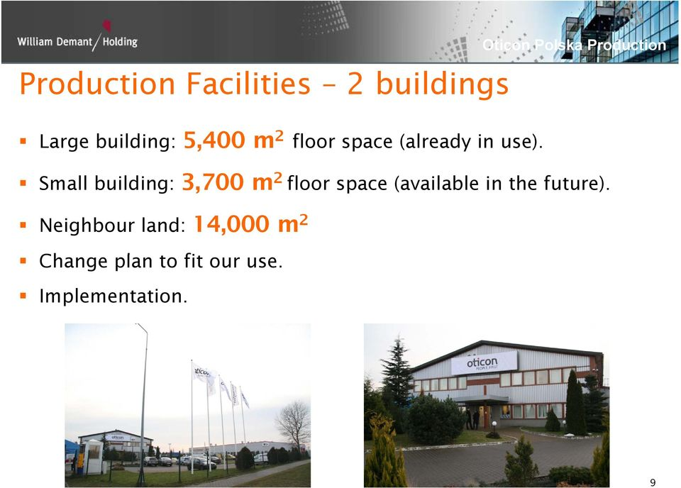 Small building: 3,700 m 2 floor space (available in the