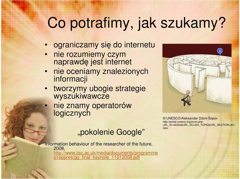 ubogie strategie wyszukiwawcze nie znamy operatorów logicznych pokolenie Google Information behaviour of the researcher