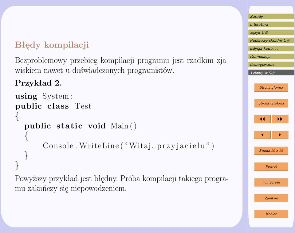 using System ; public class Test { public static void Main ( ) { Console.