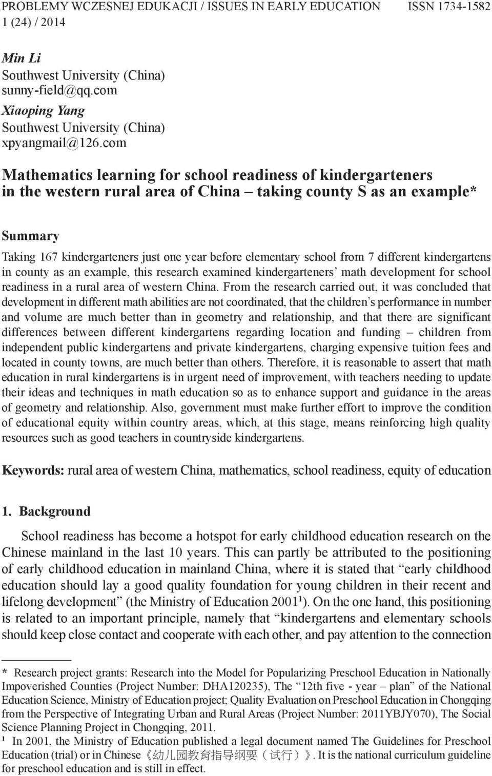 school from 7 different kindergartens in county as an example, this research examined kindergarteners math development for school readiness in a rural area of western China.