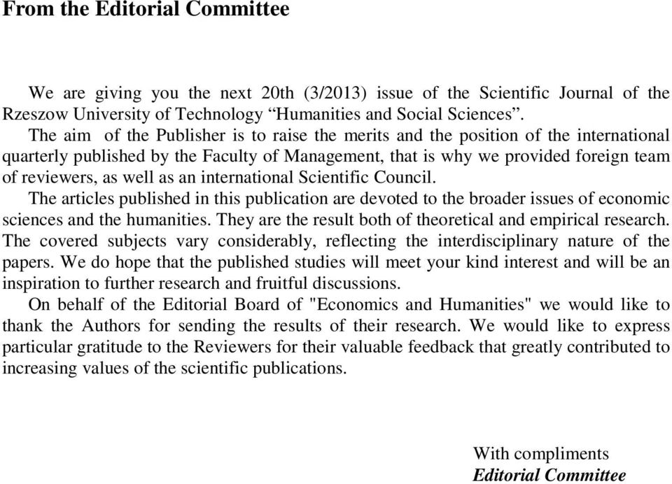 an international Scientific Council. The articles published in this publication are devoted to the broader issues of economic sciences and the humanities.