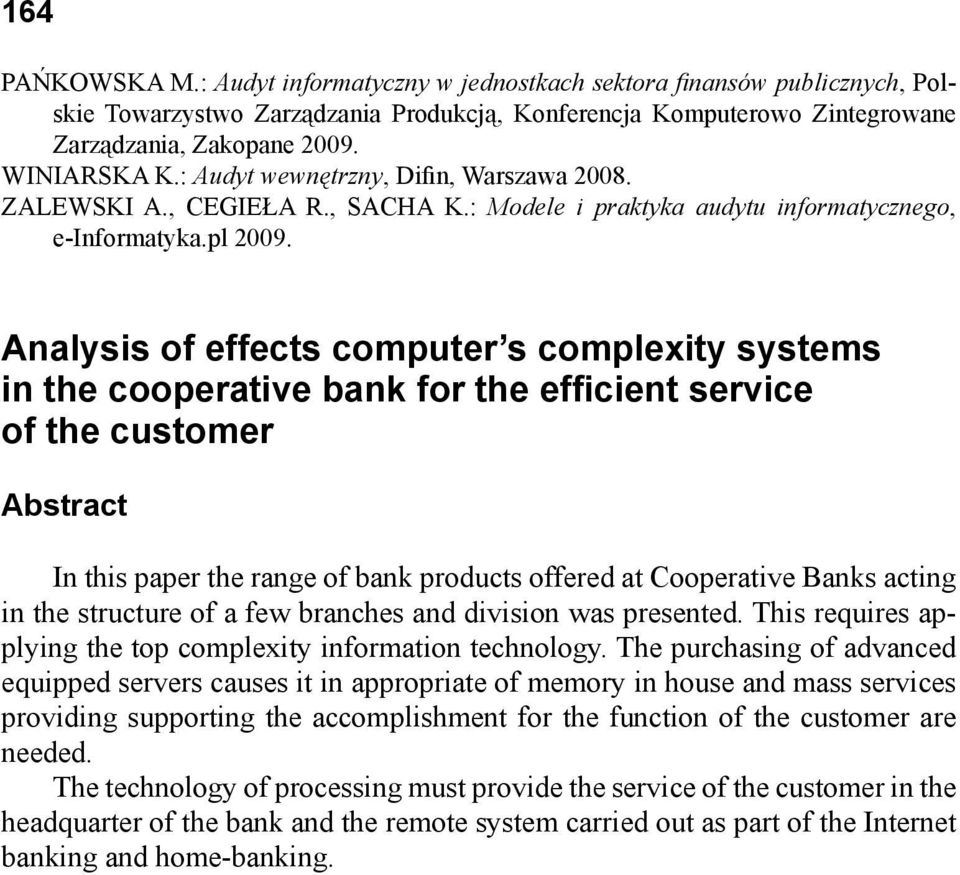 Analysis of effects computer s complexity systems in the cooperative bank for the efficient service of the customer Abstract In this paper the range of bank products offered at Cooperative Banks