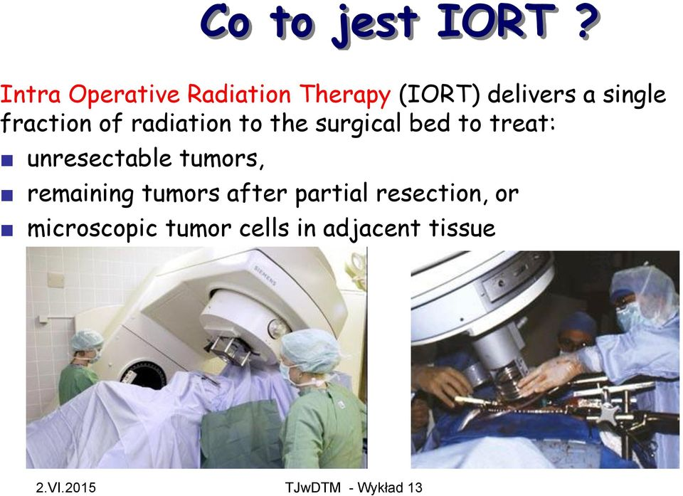 fraction of radiation to the surgical bed to treat: