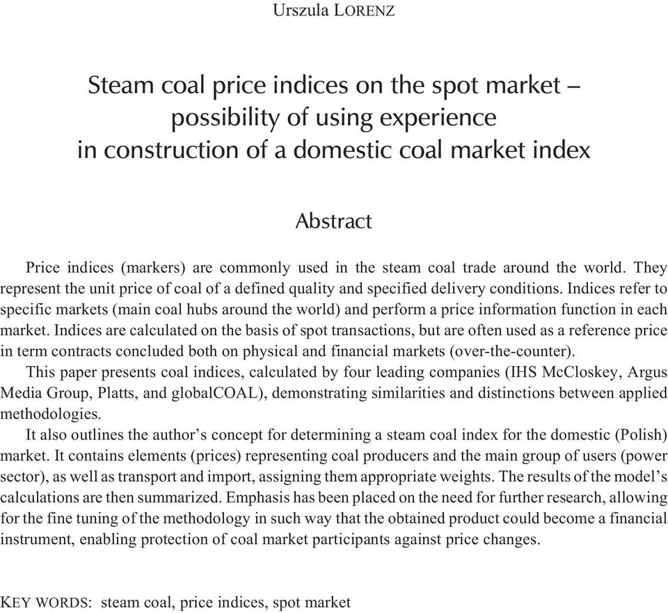 Indices refer to specific markets (main coal hubs around the world) and perform a price information function in each market.
