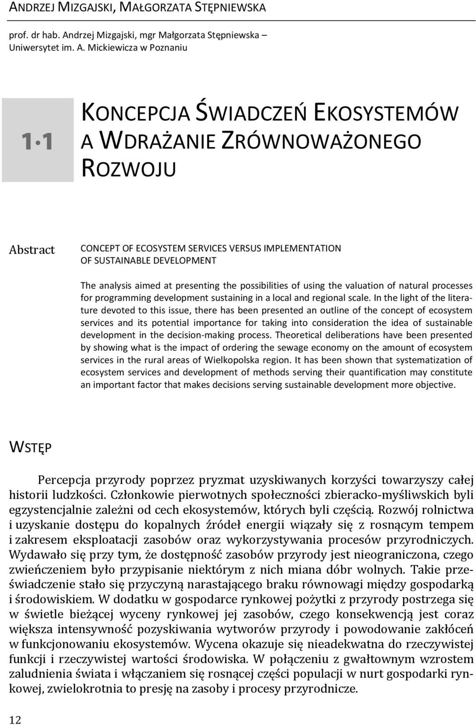 Mickiewicza w Poznaniu 1 1 KONCEPCJA ŚWIADCZEŃ EKOSYSTEMÓW A WDRAŻANIE ZRÓWNOWAŻONEGO ROZWOJU Abstract CONCEPT OF ECOSYSTEM SERVICES VERSUS IMPLEMENTATION OF SUSTAINABLE DEVELOPMENT The analysis