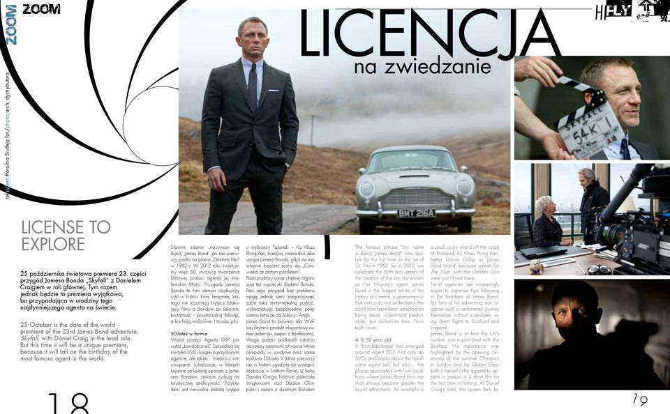 25 October is the date of the world premiere of the 23rd James Bond adventure, Skyfall, with Daniel Craig in the lead role.