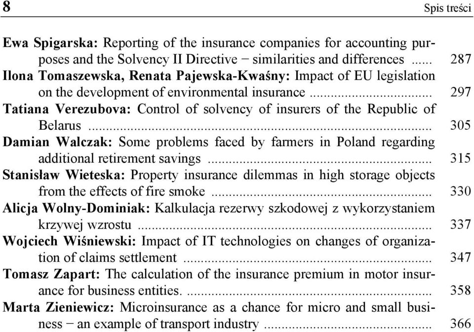 .. 297 Tatiana Verezubova: Control of solvency of insurers of the Republic of Belarus... 305 Damian Walczak: Some problems faced by farmers in Poland regarding additional retirement savings.