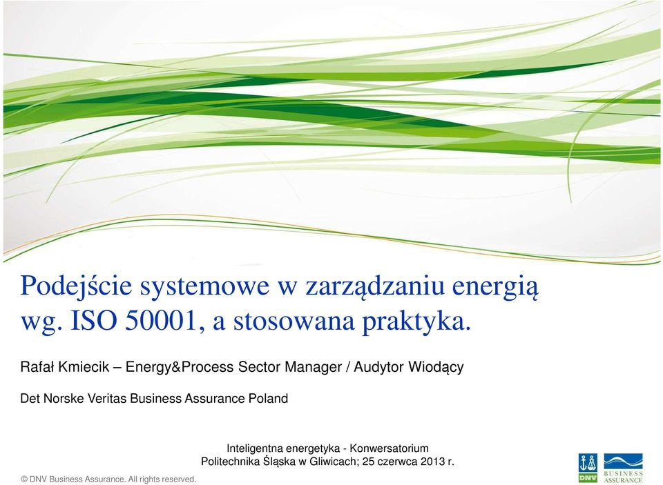 Business Assurance Poland DNV Business Assurance. All rights reserved.