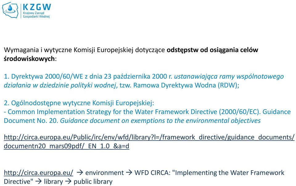 Ogólnodostępne wytyczne Komisji Europejskiej: Common Implementation Strategy for the Water Framework Directive (2000/60/EC). Guidance Document No. 20.