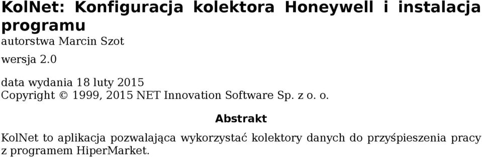 0 data wydania 18 luty 2015 Copyright 1999, 2015 NET Innovation Software