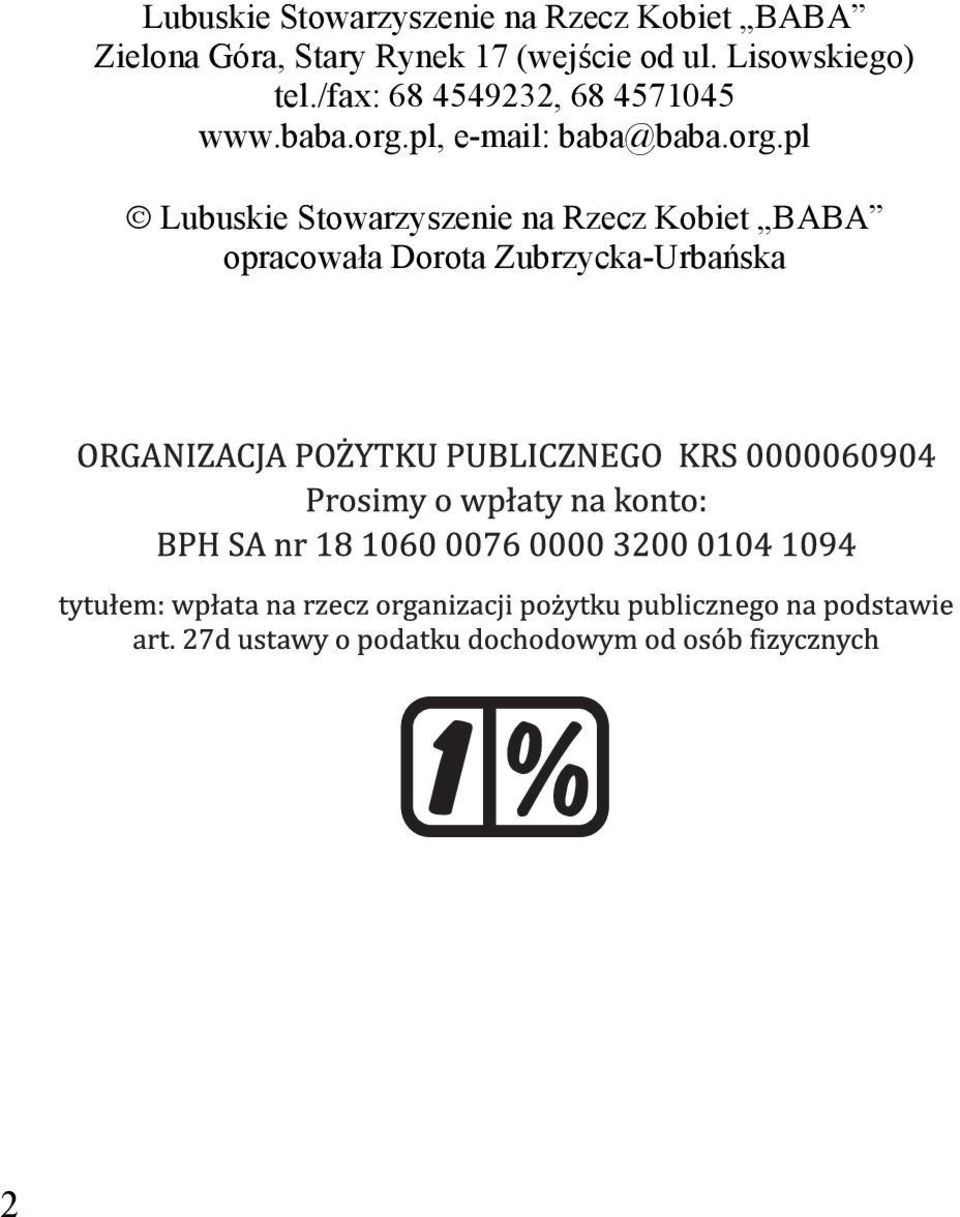 /fax: 68 4549232, 68 4571045 www.baba.org.pl, e-mail: baba@baba.