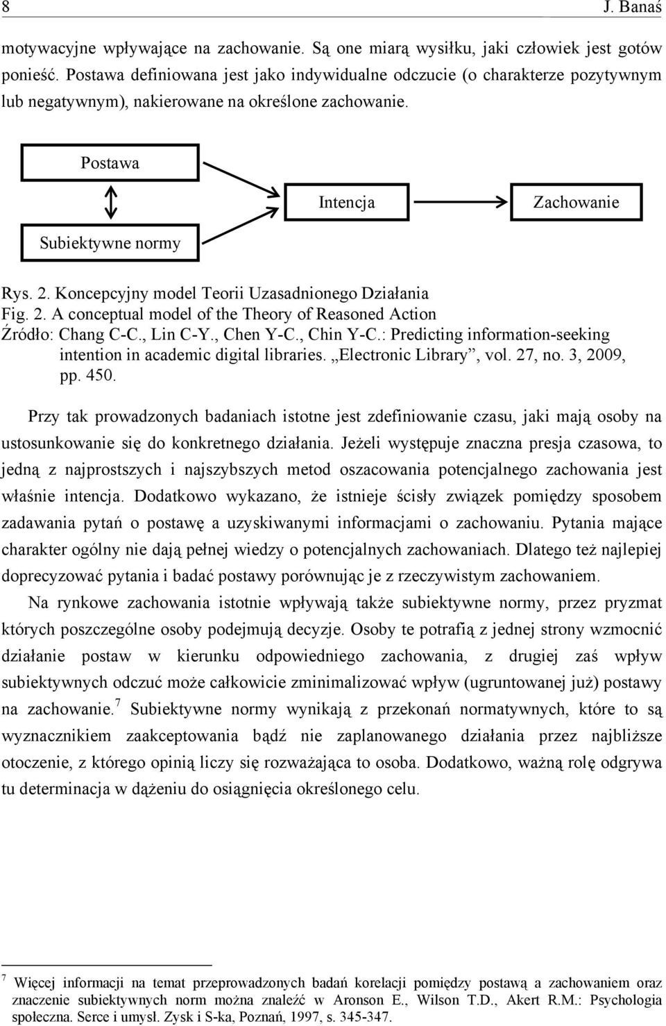 Koncepcyjny model Teorii Uzasadnionego Działania Fig. 2. A conceptual model of the Theory of Reasoned Action Źródło: Chang C-C., Lin C-Y., Chen Y-C., Chin Y-C.