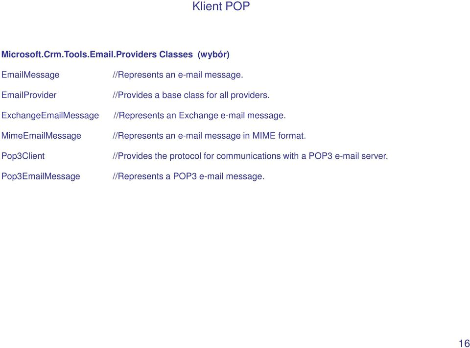 //Provides a base class for all providers. ExchangeEmailMessage //Represents an Exchange e-mail message.