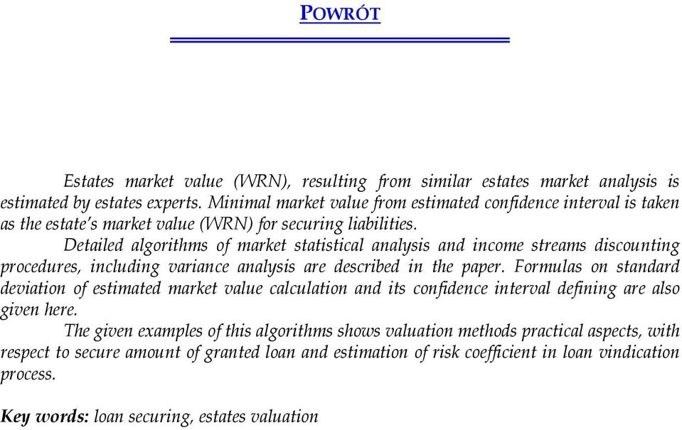 Detailed algorithms of market statistical analysis and income streams discounting procedures, including variance analysis are described in the paper.