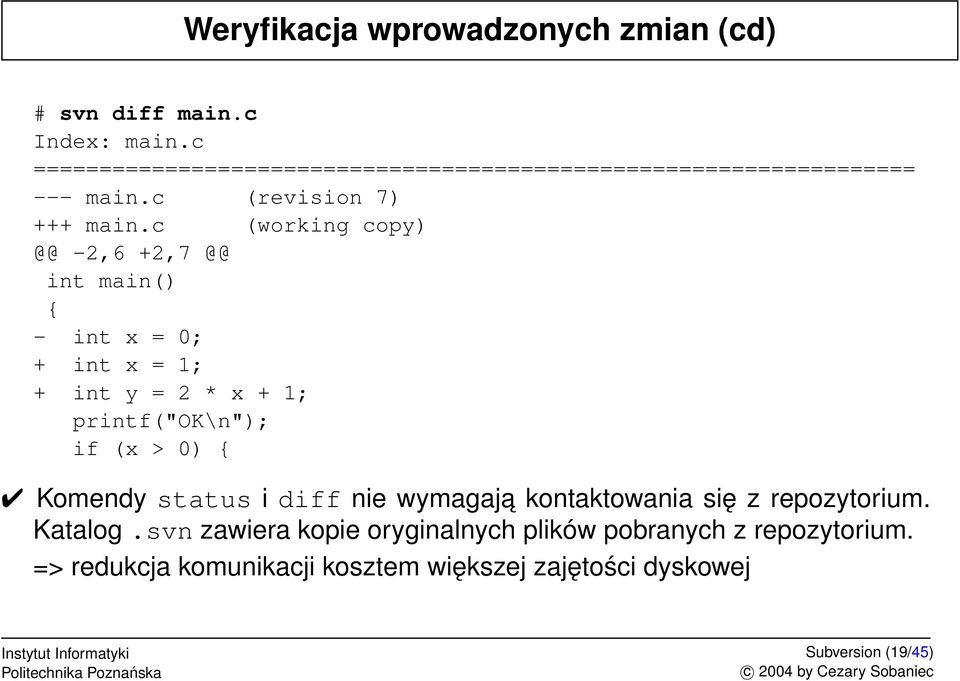 "c (working copy) @@ -2,6 +2,7 @@ int main() { - int x = 0; + int x = 1; + int y = 2 * x + 1; printf(""ok\n""); if (x > 0) {"