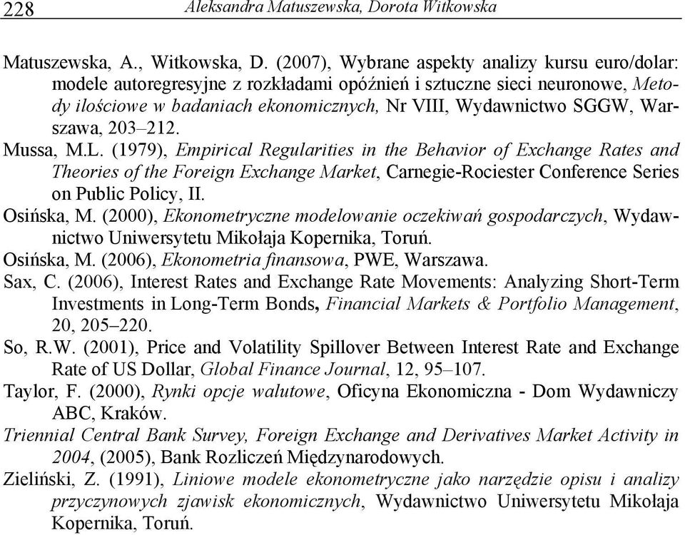 Warszawa, 203 22. Mussa, M.L. (979), Empirical Regularities in the Behavior of Exchange Rates and Theories of the Foreign Exchange Market, Carnegie-Rociester Conference Series on Public Policy, II.
