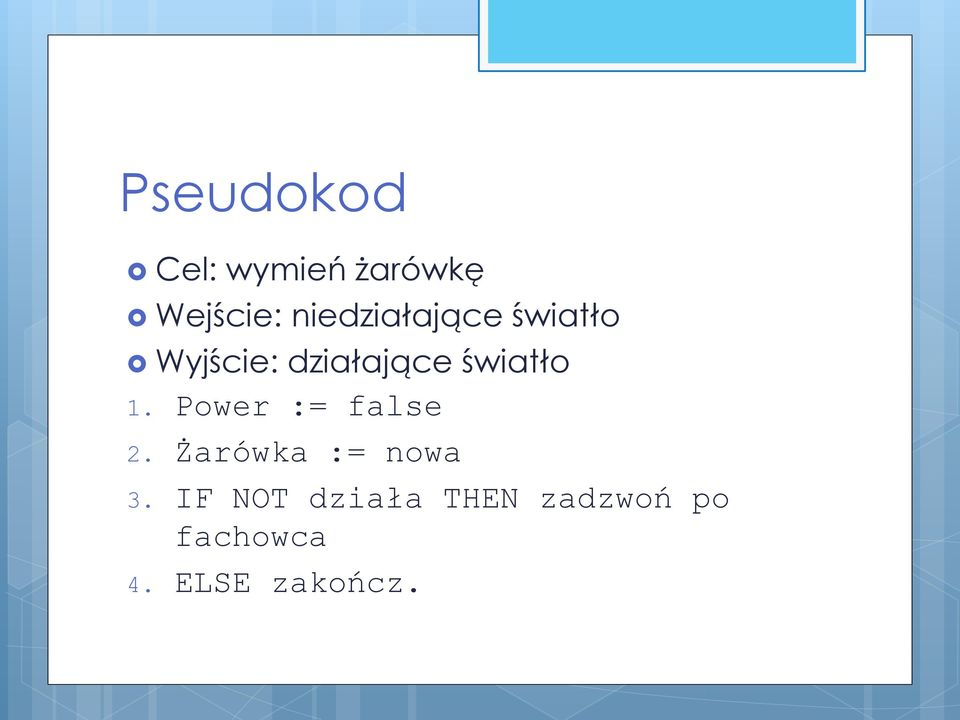 światło 1. Power := false 2.