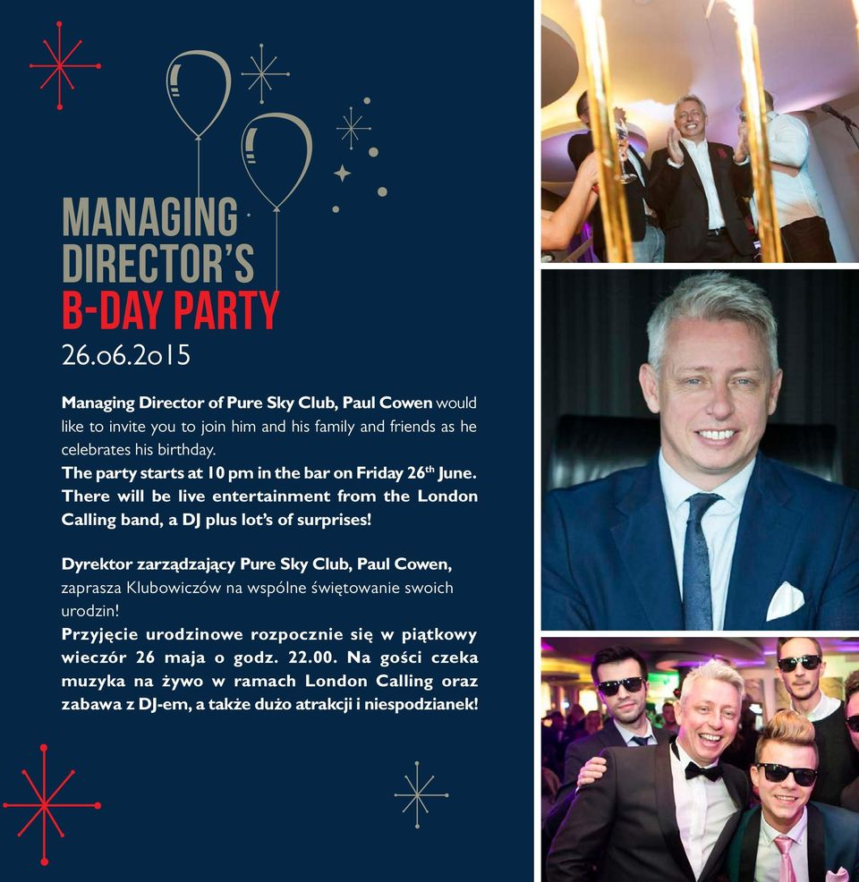 The party starts at 10 pm in the bar on Friday 26 th June. There will be live entertainment from the London Calling band, a DJ plus lot s of surprises!