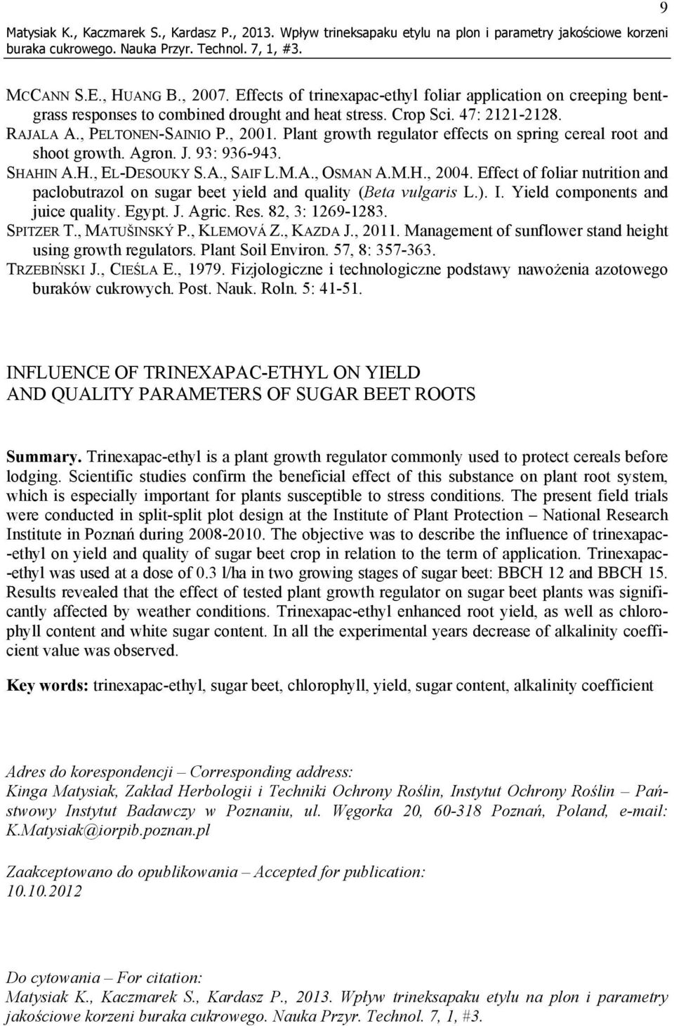 Plant growth regulator effects on spring cereal root and shoot growth. Agron. J. 93: 936-943. SHAHIN A.H., EL-DESOUKY S.A., SAIF L.M.A., OSMAN A.M.H., 2004.