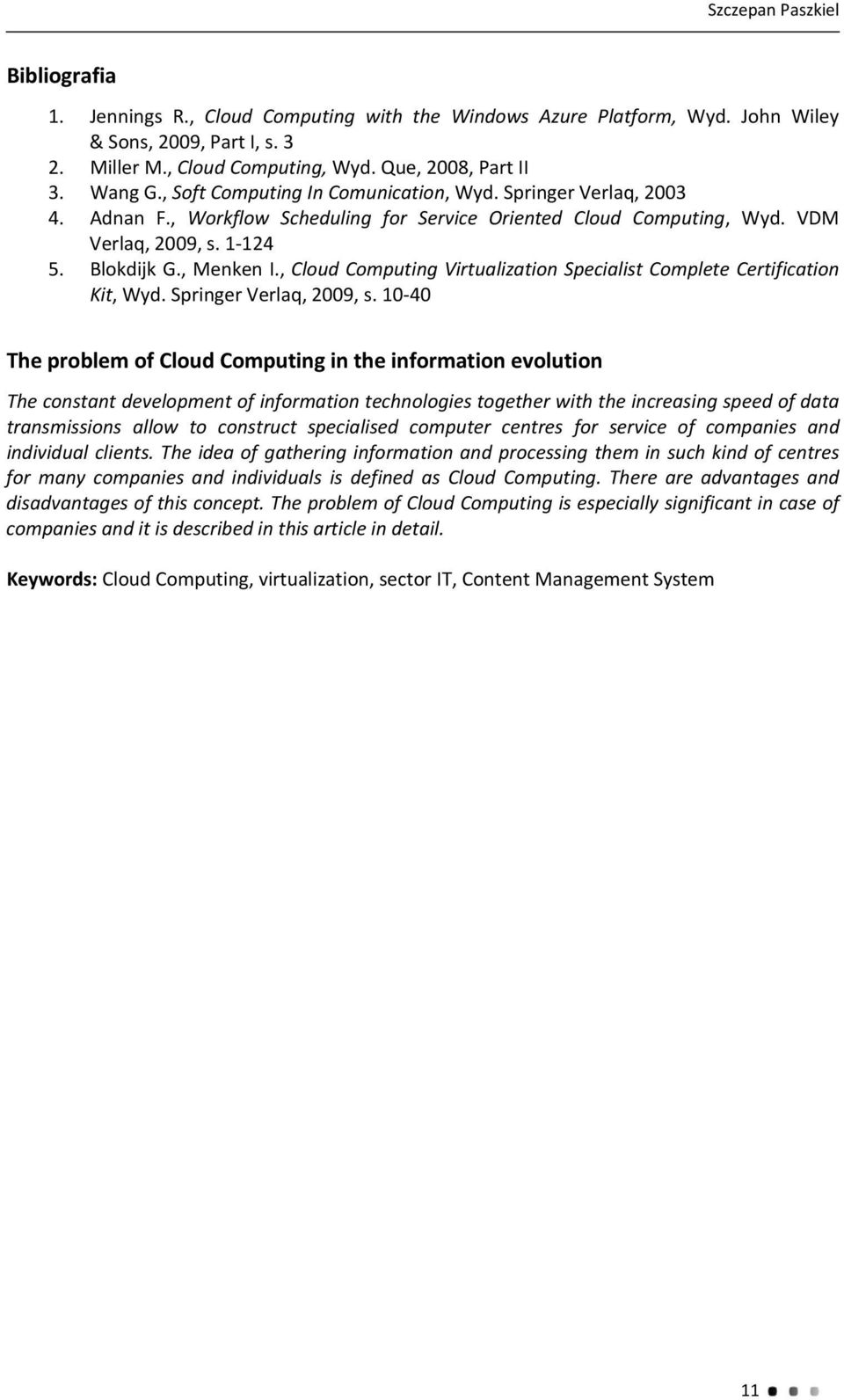 , Cloud Computing Virtualization Specialist Complete Certification Kit, Wyd. Springer Verlaq, 2009, s.