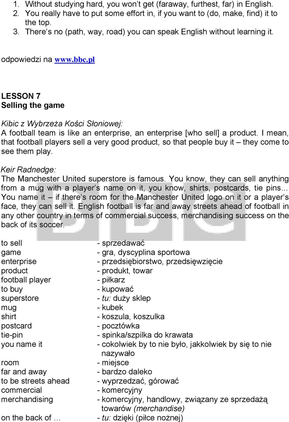 LESSON 7 Selling the game Kibic z Wybrzeża Kości Słoniowej: A football team is like an enterprise, an enterprise [who sell] a product.
