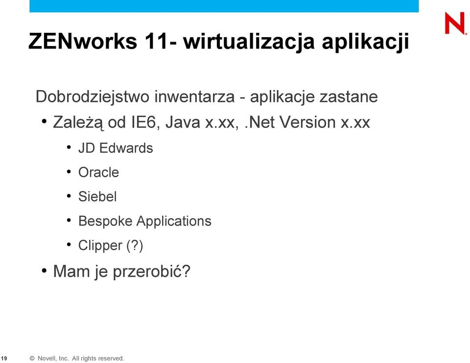 Zależą od IE6, Java x.xx,.net Version x.