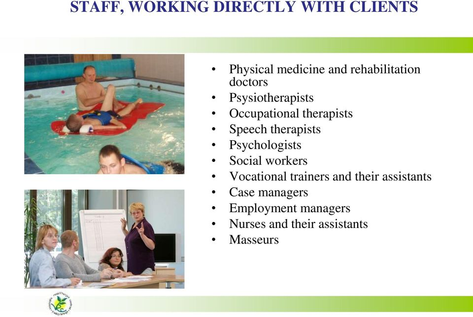 therapists Psychologists Social workers Vocational trainers and their