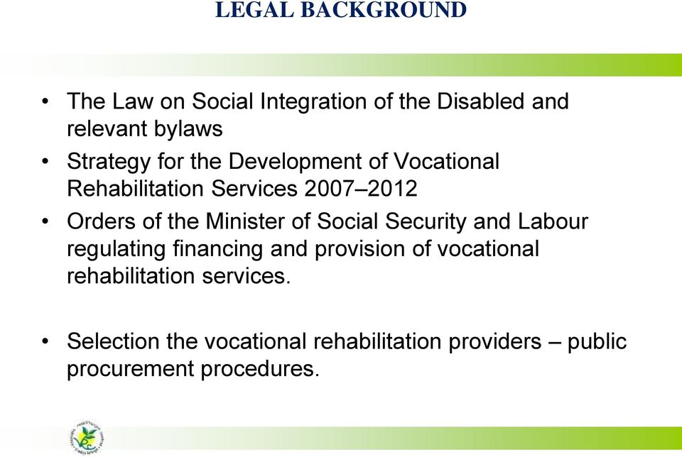 of Social Security and Labour regulating financing and provision of vocational